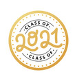 graduate 2021 class 2021 lettering logo stamp vector image vector image