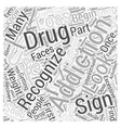 Recognizing Drug Addiction Word Cloud Concept vector image vector image