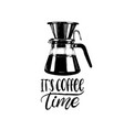 handwritten phrase of it is coffee time vector image