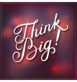 Think Big design vector image vector image