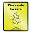 work safe information sign vector image vector image