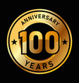 100 years anniversary medal gold golden circle vector image