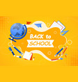 back to school poster with teaching aids vector image