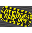 Danger keep out stamp vector image