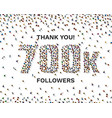 thank you followers peoples 700k online social vector image