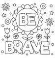 be brave coloring page vector image vector image