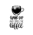 handwritten phrase of wake up and smell the vector image vector image