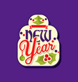 new year greeting card or sticker with christmas vector image