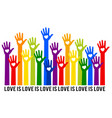 rainbow hands with hearts love is love vector image vector image