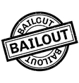 Bailout rubber stamp vector image vector image