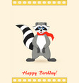 raccoon a gargle greeting card for birthday vector image