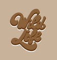 wild life hand drawn lettering isolated vector image