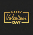 greeting card happy valentines day golden vector image vector image