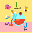 alphabet letter i-insect j-jar vector image vector image