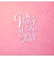 Paris is Always a Good Idea Concept on Pink vector image