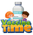 vaccine time font with children and bottle vector image vector image