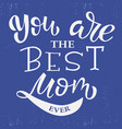 Best mom ever hand lettering
