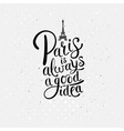 Paris is Always a Good Idea Concept on Off White vector image vector image