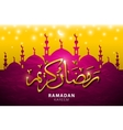 Ramadan Kareem greeting card with silhouette of vector image vector image