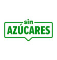 sugar free icon spanish sin azucares food product vector image vector image