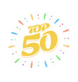 top 50 yellow word inside fireworks on white vector image