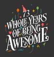 73 years birthday and anniversary celebration typo vector image vector image