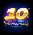 gold 10 anniversary celebration number logo vector image vector image