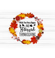 thanksgiving day greeting card with autumn wreath vector image vector image