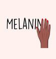 black lives matter sign melanin anti racist vector image vector image