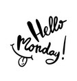 hello monday lettering for poster vector image vector image