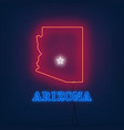 neon map state of arizona on dark background vector image
