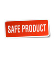 safe product square sticker on white vector image vector image