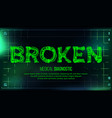 broken banner medical background vector image