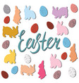 rabbits and easter eggs with lettering easter vector image vector image