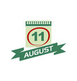 11 august calendar with ribbon vector image