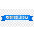 blue ribbon with for official use only caption vector image vector image