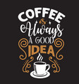 coffee quote and saying good for social media vector image