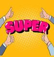 pop art hands gesturing great super design vector image vector image