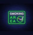 smoking area is a neon sign neon symbol a vector image