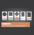 social media stories geometry template set vector image vector image