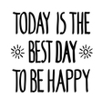 Today best day happy doodle vector image