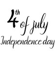 inscription 4th of july independence day vector image vector image