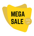 yellow mega sale sticker with text vector image