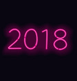 2018 pink neon glowing sign vector image vector image
