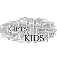 gifts for kids text background word cloud concept vector image vector image