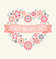 happy mothers day card floral heart peach vector image