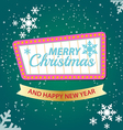 Merry Christmas and Happy New Year background vector image vector image
