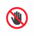 no entry prohibition do not touch vector image vector image