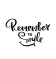 remember to smile lettering for poster vector image vector image