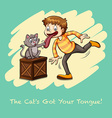 Cat got your tongue idiom vector image
